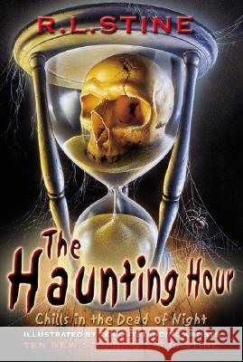 The Haunting Hour: Chills in the Dead of Night R. L. Stine Joe Rivera Vince Natale 9780064410458