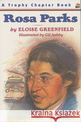 Rosa Parks Eloise Greenfield Gil Ashby 9780064420259