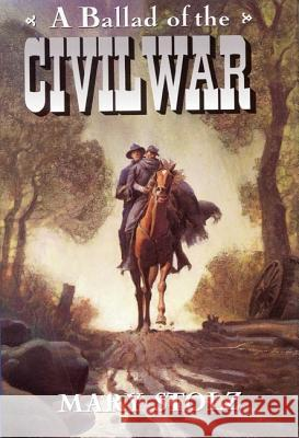 A Ballad of the Civil War Mary Stolz Sergio Martinez 9780064420884