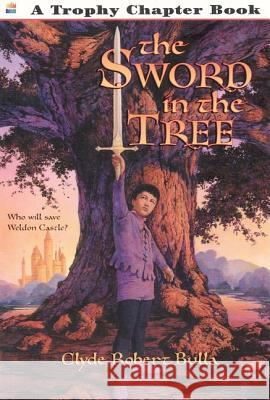 The Sword in the Tree Clyde Robert Bulla Bruce Bowles 9780064421324