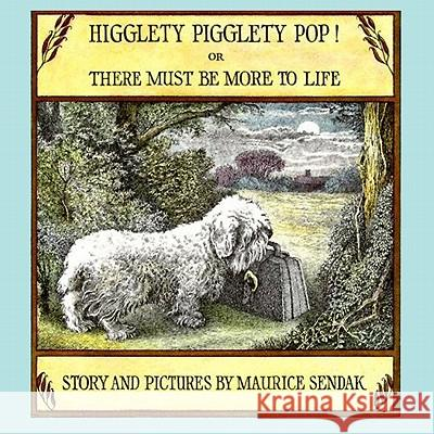 Higglety Pigglety Pop!: Or There Must Be More to Life Maurice Sendak 9780064430210