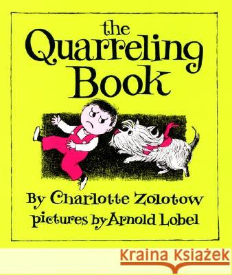 The Quarreling Book Charlotte Zolotow Arnold Lobel 9780064430340 HarperTrophy