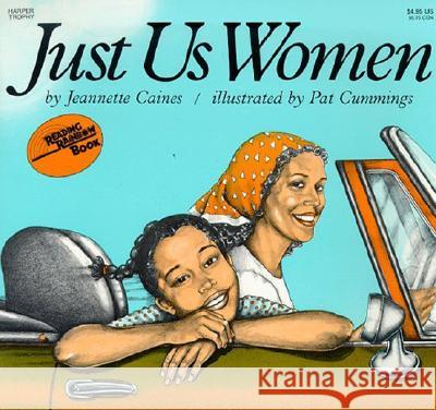 Just Us Women Jeannette Caines Pat Cummings 9780064430562