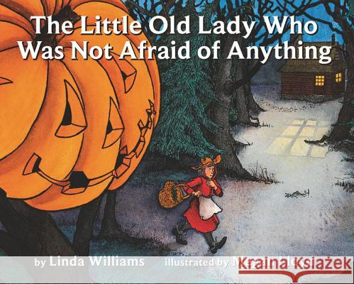 The Little Old Lady Who Was Not Afraid of Anything Linda Williams Eileen Spinelli Megan Lloyd 9780064431835