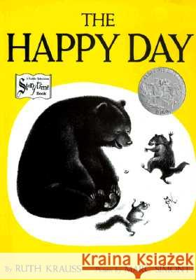 The Happy Day Ruth Krauss Marc Simont 9780064431910