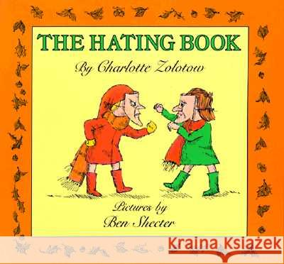 The Hating Book Charlotte Zolotow Ben Shecter 9780064431972