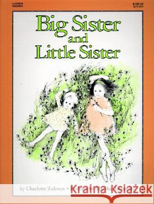 Big Sister and Little Sister Charlotte Zolotow Martha Alexander 9780064432177 HarperTrophy