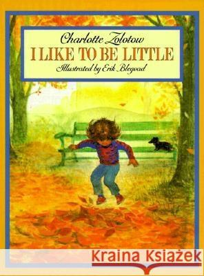 I Like to Be Little Charlotte Zolotow Erik Blegvad 9780064432481 HarperTrophy