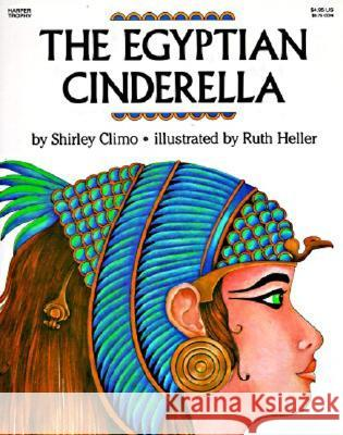 The Egyptian Cinderella Shirley Climo Ruth Heller 9780064432795
