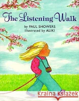 The Listening Walk Paul Showers Aliki 9780064433228 HarperTrophy