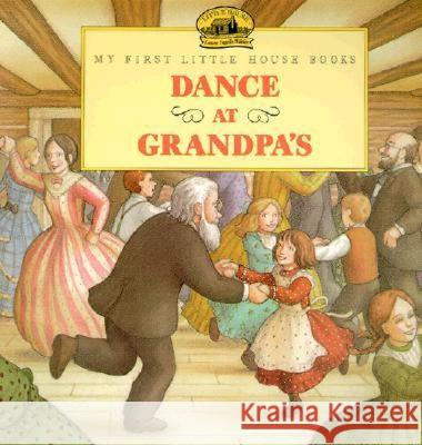 Dance at Grandpa's Laura Ingalls Wilder Renee Graef 9780064433723