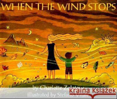 When the Wind Stops Charlotte Zolotow Nelson                                   Stefano Vitale 9780064434720