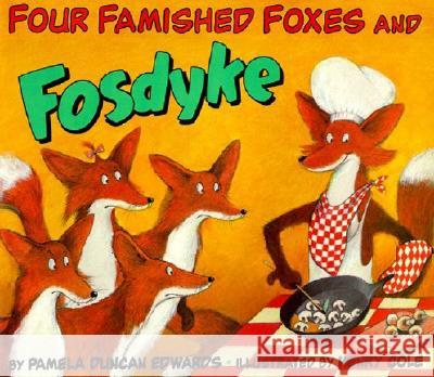 Four Famished Foxes and Fosdyke Pamela Duncan Edwards Henry Cole 9780064434805 HarperTrophy