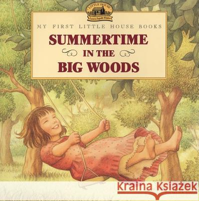 Summertime in the Big Woods Laura Ingalls Wilder Renee Graef 9780064434973