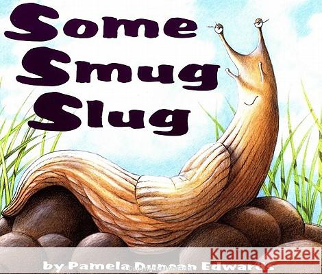 Some Smug Slug Pamela Duncan Edwards Henry Cole 9780064435024 HarperTrophy