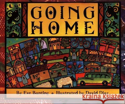 Going Home Eve Bunting David Diaz 9780064435093 HarperTrophy