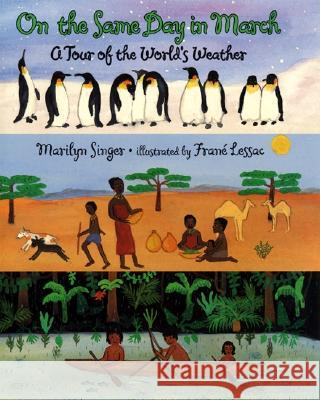 On the Same Day in March: A Tour of the World's Weather Marilyn Singer Frane Lessac 9780064435284