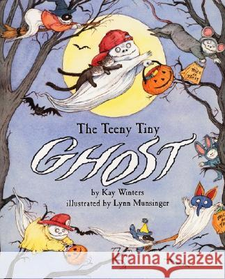 The Teeny Tiny Ghost Kay Winters Lynn M. Munsinger 9780064435901