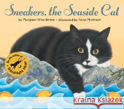 Sneakers, the Seaside Cat Margaret Wise Brown Anne Mortimer 9780064436229