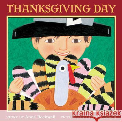 Thanksgiving Day Anne F. Rockwell Lizzy Rockwell 9780064437899