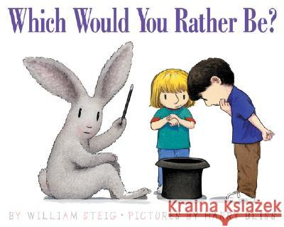 Which Would You Rather Be? William Steig Harry Bliss 9780064437929