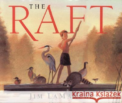 The Raft Jim LaMarche Jim LaMarche 9780064438568