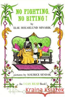 No Fighting, No Biting Else Holmelund Minarik Maurice Sendak 9780064440158