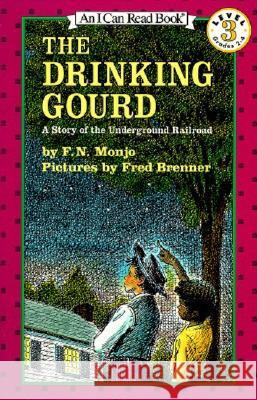 The Drinking Gourd: A Story of the Underground Railroad F. N. Monjo Fred Brenner 9780064440424