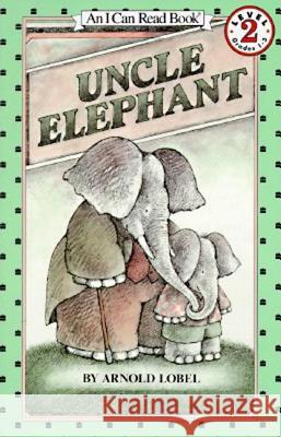 Uncle Elephant Arnold Lobel Arnold Lobel 9780064441049