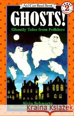 Ghosts!: Ghostly Tales from Folklore Alvin Schwartz Victoria Chess 9780064441704