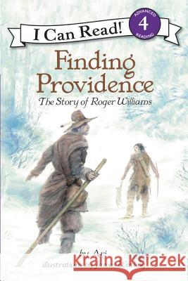 Finding Providence: The Story of Roger Williams Avi                                      James Watling 9780064442169