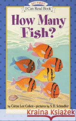 How Many Fish? Caron Lee Cohen S. D. Schindler 9780064442732
