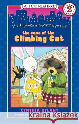 The High-Rise Private Eyes #2: The Case of the Climbing Cat Cynthia Rylant G. Brian Karas 9780064443074