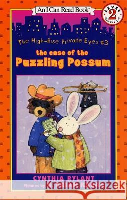The High-Rise Private Eyes #3: The Case of the Puzzling Possum Cynthia Rylant G. Brian Karas 9780064443166