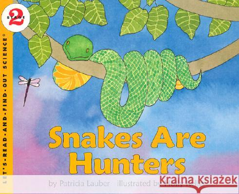 Snakes Are Hunters Patricia Lauber Holly Keller 9780064450911
