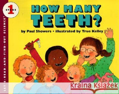 How Many Teeth?: Let's-Read-And-Find-Out Science 1 Paul Showers True Kelley 9780064450980