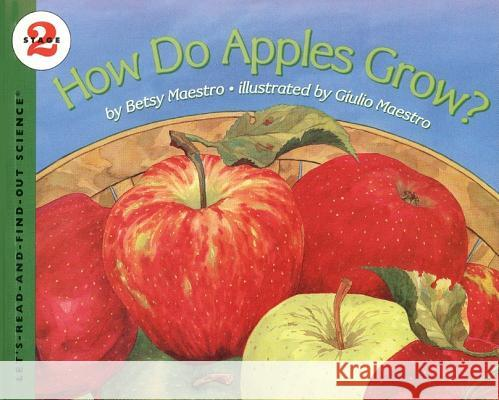 How Do Apples Grow? Betsy Maestro Giulio Maestro 9780064451178