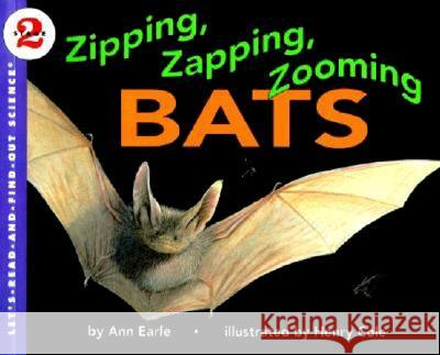 Zipping, Zapping, Zooming Bats Ann Earle Henry Cole 9780064451338 HarperTrophy