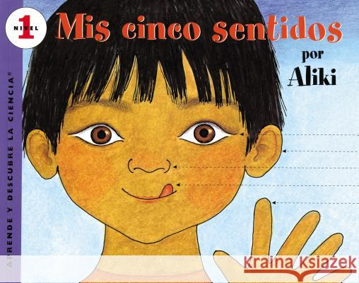 Mís cinco sentidos : My Five Senses (Spanish edition) Aliki                                    Aliki                                    Daniel Santacruz 9780064451383 Rayo