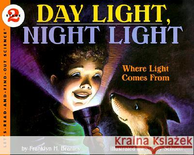 Day Light, Night Light: Where Light Comes from Franklyn Mansfield Branley Stacey Schuett 9780064451710