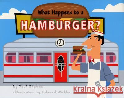 What Happens to a Hamburger? Paul Showers Edward Miller 9780064451833