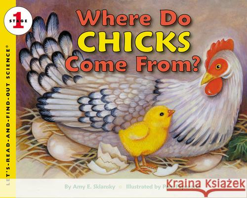 Where Do Chicks Come From? Amy E. Sklansky Pamela Paparone 9780064452120