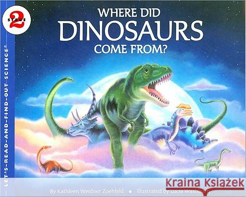 Where Did Dinosaurs Come From? Kathleen Weidner Zoehfeld 9780064452168
