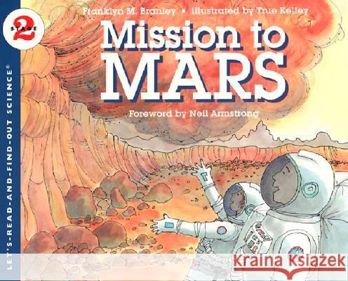 Mission to Mars Franklyn Mansfield Branley True Kelley Neil Armstrong 9780064452335