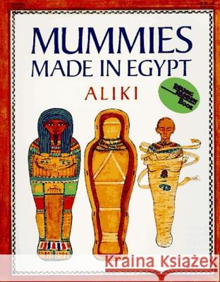 Mummies Made in Egypt Aliki 9780064460118 HarperTrophy