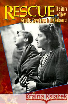 Rescue: The Story of How Gentiles Saved Jews in the Holocaust Milton Meltzer 9780064461177