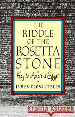 The Riddle of the Rosetta Stone James Cross Giblin Patricia Tobin 9780064461375
