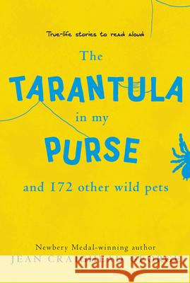 The Tarantula in My Purse: And 172 Other Wild Pets Jean Craighead George 9780064462013