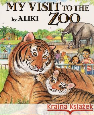 My Visit to the Zoo Aliki 9780064462174 HarperTrophy