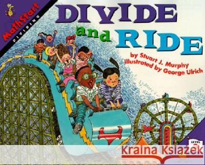 Divide and Ride Stuart J. Murphy George Ulrich 9780064467100